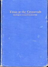 Victor H. Schoffelmayer / Texas At the Crossroads Texas Editor Looks At 1935