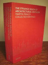 1st/1st Printing STRANGE DEATH ARCHITECTURAL CRITICISM Martin Pawley ESSAYS Art