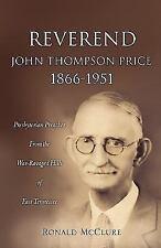 Reverend John Thompson Price 1866-1951: By Ronald McClure