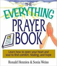 The Everything Prayer Book: Learn How to Open Your Heart and Soul to Find