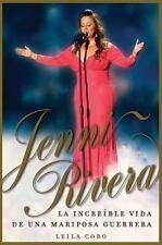 Jenni Rivera : La Increible Vida de una Mariposa Guerrera by Leila Cobo (2013, …