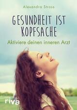 Gesundheit ist Kopfsache von Alexandra Stross (Taschenbuch) UNGELESEN