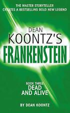Frankenstein Dead Or Alive by Dean Koontz (P/B 2009)