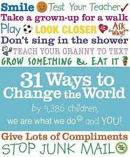 31 Ways to Change the World (We Are What We Do), We Are What We Do Community Int