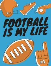 Football Is My Life: Football Composition Notebook, Great Gift for Football...