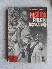 Madeleine Gaudu Lansquet MATILDA FILLE DU NYASSALAND Alsatia 1964