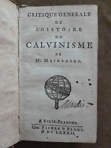 EO.1682. Pierre BAYLE. CRITIQUE GENERALE HISTOIRE DU CALVINISME DE MAIMBOURG.