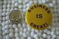 Business Is Great Vintage Western Badge Co. Pin Pinback Button #28797
