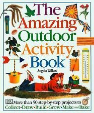 The Amazing Outdoor Activity Book: 50+ Projects to Collect+Draw+Build+Grow+Make
