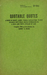Quotable Quotes: A Book of Short, Jabby, Verbal Life-Savers (Haldeman-Julius)