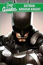 Batman: Arkham Knight Strategy Guide and Game Walkthrough - Cheats, Tips,...