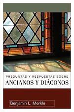 Preguntas y Respuestas Sobre Ancianos y Diaconos (2012, Paperback)