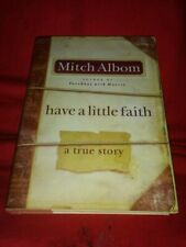 Have A Little Faith: Mitch Albom-2009 1st Ed Inspirational/Resiliency in Crisis