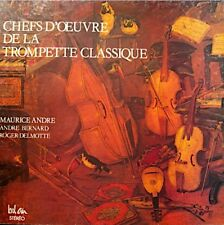 MAURICE ANDRE/BERNARD/DELMOTTE chefs d'oeuvre trompette
