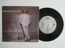"ERIC CLAPTON - BAD LOVE - 7"" 45 rpm vinyl record"