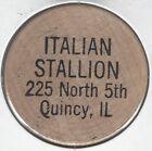 ITALIAN STALLION, 225 North 5th, QUINCY, ILLINOIS, One Beer Token, Wooden Nickel