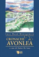 Cronache di Avonlea - versione integrale e annotata di Lucy Maud Montgomery