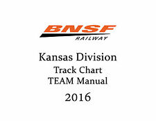 BNSF Kansas Division 2016 Track Chart AND TEAM Manual