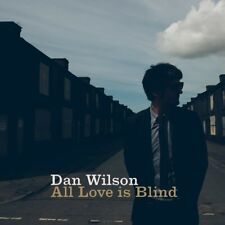 DAN WILSON - ALL LOVE IS BLIND  CD NEUF