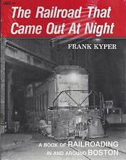 The Railroad that Came Out at Night: BOSTON railroading, 1957-1977 - (NEW BOOK)