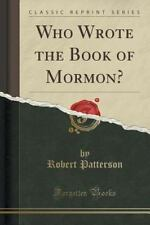 Who Wrote the Book of Mormon? (Classic Reprint) by Robert Patterson (2015,...