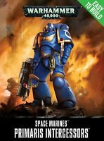 WARHAMMER 40K- SPACE MARINES PRIMARIS INTERCESSORS (ETB)