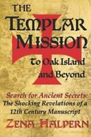New The Templar Mission to Oak Island and Beyond: Search for Ancient Secrets:...