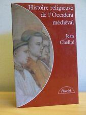 Histoire religieuse de l'Occident médiéval * Jean Chélini