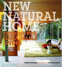New Natural Home : Designs for Sustainable Living by Dominic Bradbury (2011,...
