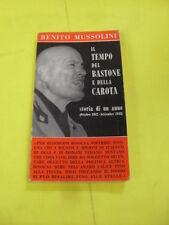 MUSSOLINI - TEMPO DEL BASTONE E DELLA CAROTA - ED.FPE - 1966