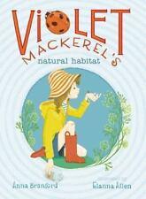 Violet Mackerel's Natural Habitat by Anna Branford - 2013 Trade Paperback