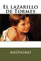 El lazarillo de Tormes/ The Life of Lazarillo de Tormes, Paperback by Anonymo...
