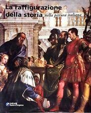 LA RAFFIGURAZIONE DELLA STORIA NELLA PITTURA ITALIANA - UNICREDIT 2004