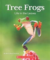 Tree Frogs : Life in the Leaves, Paperback by Donohue, Moira Rose, Like New U...