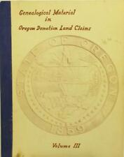 Genealogical Material in Oregon Donation Land Claims Vol 3 (1962) Free Shipping!