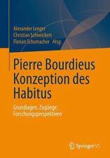Pierre Bourdieus Konzeption des Habitus : Grundlagen, Zugange,...