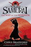 YOUNG SAMURAI The way of the warrior by Chris Bradford New Book