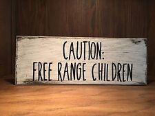 Funny Rustic Wood Sign, home decor, caution free range children, kids