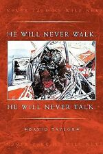 He Will Never Walk He Will Never Talk by David Taylor (2010, Paperback)