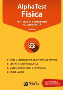 AlphaTest Fisica 4°Edizione per test università (Spedizione Pieghi di Libri)