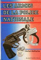 Michel Malherbe - Les armes de la Police Nationale