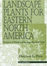 Landscape Plants for Eastern North America: Exclusive of Florida and the