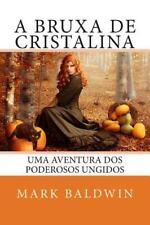 Poderosos Ungidos: A Bruxa de Cristalina : Uma Aventura Dos Poderosos Ungidos...