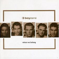 BOYZONE - WHERE WE BELONG - CD (1998) 17 TRACKS: NO MATTER WHAT, PICTURE OF YOU