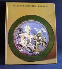 GILBERT PORTANIER Ceramique - GILBERT PORTANIER Keramik - Heinz Spielmann