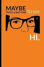 Maybe This Is a Bad Time to Say Hi : Cuaderno Orange Is the New Black. Tapa...