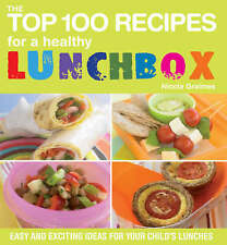 The Top 100 Recipes for a Healthy Lunchbox: Easy and Exciting Ideas for Your Ch…