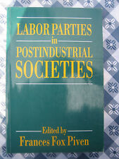 Labor Parties in Postindustrial Societies Europe and the International New Orde