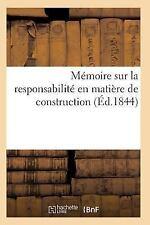 Memoire Sur la Responsabilite en Matiere de Construction Numero 2 by Sans...