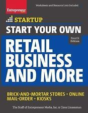 Start Your Own Retail Business and More: Brick-and-Mortar Stores ? Online ? Mail